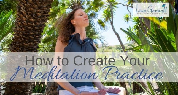 How to Create Your Meditation Practice